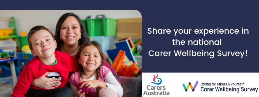 Share your experience in the national carer wellbeing survey. The social tile contains an image containing a mother caring for two children and smiling. It also contains a logo lock up of Carers Australia and the Survey logos.